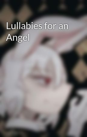 Lullabies for an Angel by EricaJekyrland