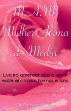 M.A.M. - Mulher Acima da Média by PampersLinda