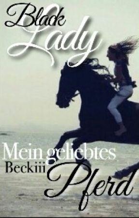 Black Lady mein geliebtes Pferd by Beckiii