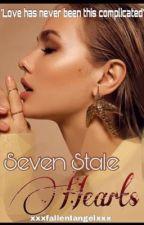 Seven Stale Hearts (The bad girls checklist) by xxxfallenIangelsxxx