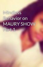 Mindless Behavior on MAURY SHOW Part 1 by TheFemaleKing