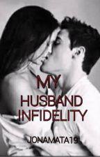 My Husband's Infidelity by Jonamat19