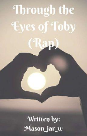 Through the Eyes of Toby (Rap) by ALEXxTOBY