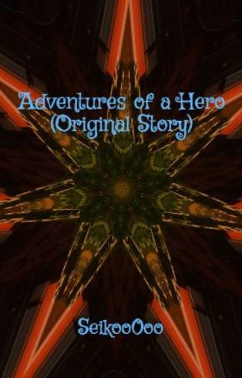 Adventures of a Hero (Book One)