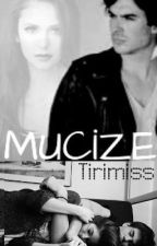 MUCİZE by Tirimiss