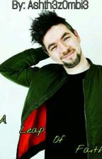 A Leap Of Faith. (A JacksepticeyexReader Fanfic) by Ashth3z0mbi3