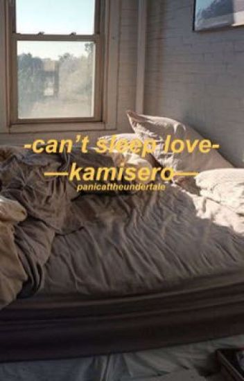 can't sleep love - kamisero