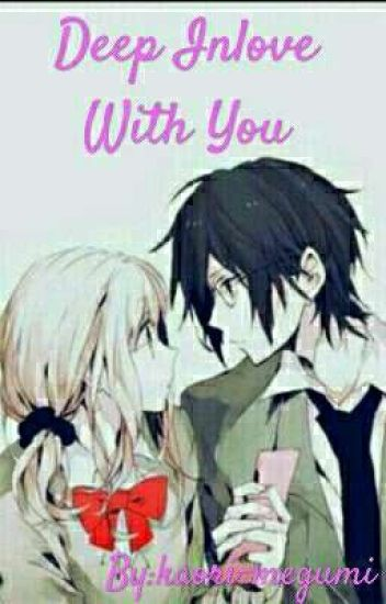 Deep inlove with you!!~