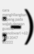 cara menghilangkan bopeng pada wajah dengan guasha monokwari +62 813 2047 02222 by obatdiabetessynergy