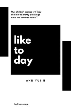 Like Today. ㅡ Ahn Yujin. by kinovation