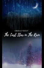 The Last Star in The Rain by anncathect