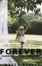 Forever Harry's Little Princess [Harry's Little Princess Finale] [hs] by EsteeStyles