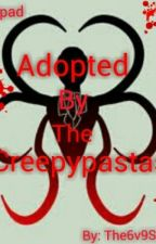 Adopted By The Creepypastas by TheSilversAndTheTNO