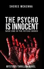 The Psycho Is Innocent by XFiction_GoddessX