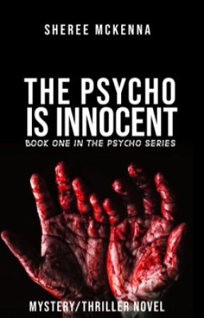 The Psycho Is Innocent | ✓ by XFiction_GoddessX