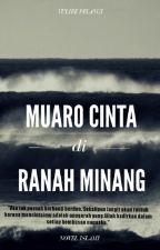 Muaro Cinta di Ranah Minang by yulierainbow