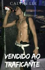 Vendido ao Traficante (Romance Gay) by GuriAleatorio