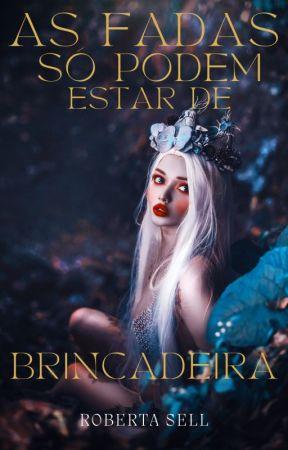 As Fadas só Podem Estar de Brincadeira by robertasell735