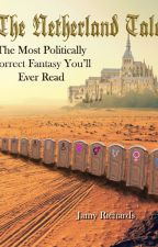 The Netherland Tale: The Most Politically Correct Fantasy You'll Ever Read by JamyRichards