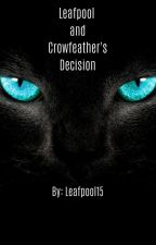 Leafpool and Crowfeather's decision by Leafpool15