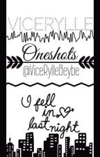 ViceRylle  || Oneshots by ViceRyllebeybe