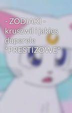 - ZODIAKI - kruszwil i jakies duperele *PRESTIZOWE* by jacek_placek