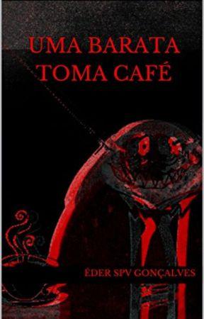 Uma Barata toma Café by ederspvgoncalves