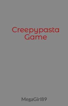 Creepypasta Game by MegaGirl89