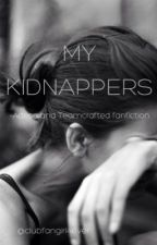My Kidnappers (A TeamCrafted Fanfiction) by clubfangirl4ever