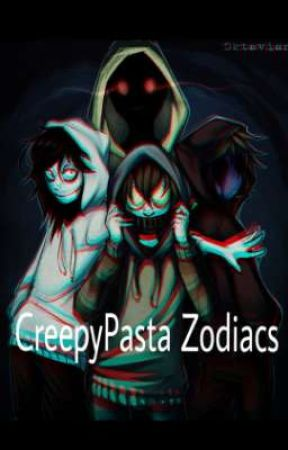 CreepyPasta Zodiacs - Who has a crush on you? (Females) - Wattpad