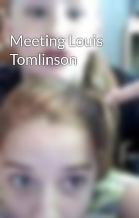 Meeting Louis Tomlinson by haillo