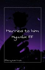 | Married to him |  by Stray-kids-Trash