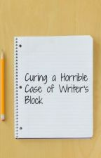 Curing a Horrible Case of Writer's Block by SydneyAustraliaa