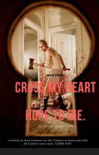 CROSS MY HEART AND HOPE TO DIE. by SnowMarisvega