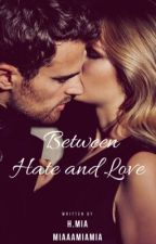 Between Hate and Love by miaaamiamia