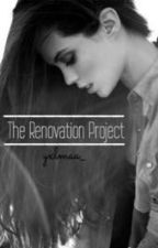 The Renovation Project by yxlmaa_