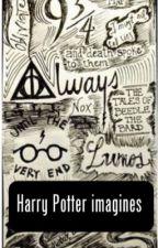 Harry Potter imagines (Completed) by strangeloser25