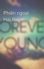 Phiên ngoại Hái Sao by addictcians