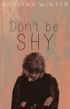Don't be Shy ✓  by Avylinn
