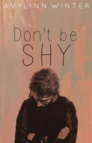 Don't be Shy ✓