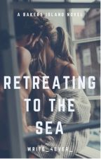 Retreating to the Sea (Bakers Island #1) by Write_4ever_