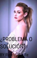 Problema o  solución by Randy_is_life