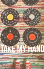 Take My Hand ~Tracob AU~ by troyebixenvan