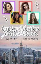 Cuatro Vasitos Medio Vacíos. (CVDV #2).  by andreaton