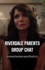 Riverdale Parents Group Chat by farrahsangels