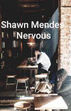 Nervous by Mamacita_123