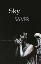 Sky Saver | h.s. #wattys2015 by Eminems_Princess