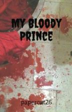 My Bloody Prince by papercut26
