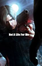 Not A Life For Me (BOOK 2) {COMPLETED} by Stacy21Xxx