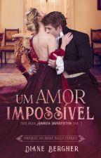 Um Amor Impossível, Amores Imperfeitos - Livro 3 by Diane_Bergher